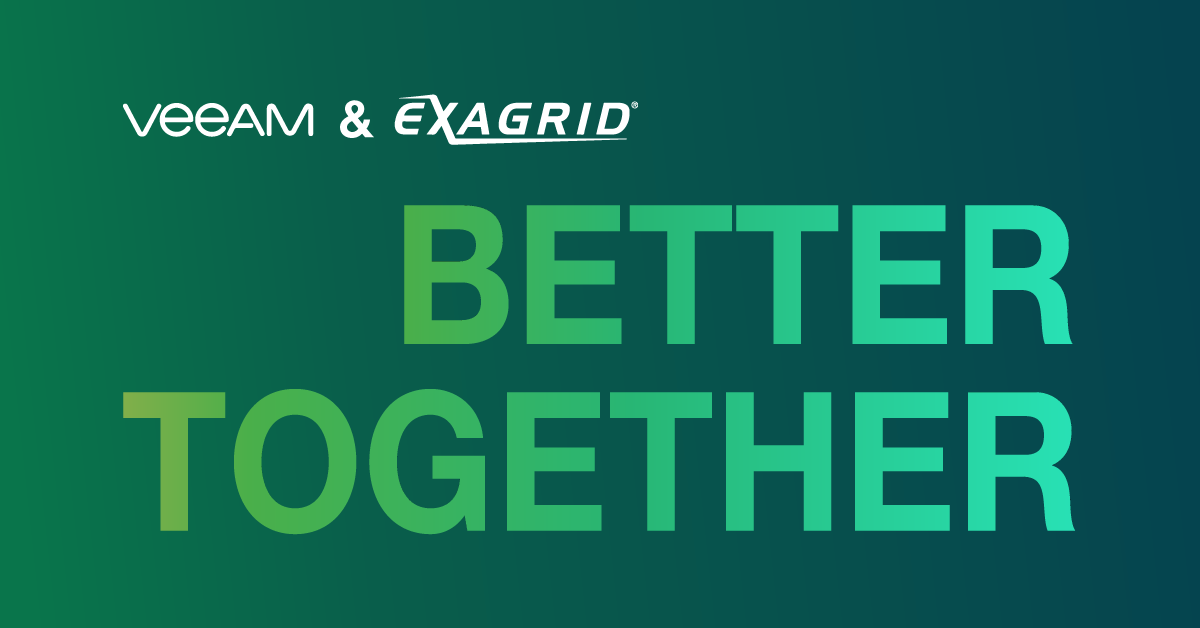 Veeam and ExaGrid are better together